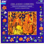 Gibbons: Music for Harpsichord and Virginals Songs
