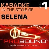 Karaoke: In The Style Of Selena, Vol. 1 (Professional Performance Tracks) Songs