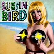 Surfin' Bird (Made Famous By The Trashmen) Songs