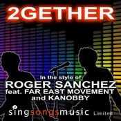 2gether (In The Style Of Roger Sanchez Feat. Far East Movement & Kanobby) Song