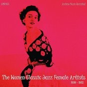 The Women Classic Jazz Female Artists Songs
