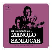 Flamenco es... Manolo Sanlucar Songs