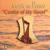 Music For Peace - Centre Of My Heart (Harp) Songs