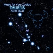 Music For Your Zodiac: Taurus Songs