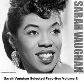 Sarah Vaughan Selected Favorites, Vol. 2 Songs