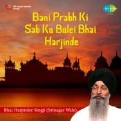 Bani Prabh Ki Sab Ko Bolei Bhai Harjinde Songs