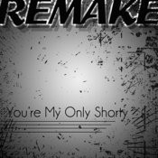 You're My Only Shorty (Demi Lovato Feat. Lyaz Remake) - Single Songs