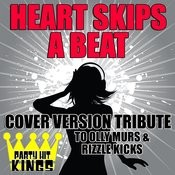 Heart Skips A Beat (Cover Version Tribute To Olly Murs & Rizzle Kicks) Songs