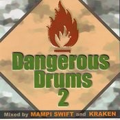 Dangerous Drums 2 (Disc 1) - Mixed By Mampi Swift Songs