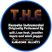 T.H.E (The Hardest Ever) (Originally Performed By Will.I.Am Feat. Jennifer Lopez And Mick Jagger) [Karaoke Audio Instrumental Version] Songs