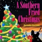 A Southern Fried Christmas - Karaoke Version Songs