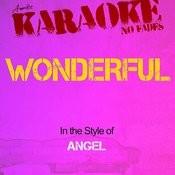 Wonderful (In The Style Of Angel) [Karaoke Version] Song