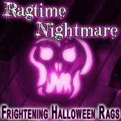 Ragtime Nightmare (Frightening Halloween Rags) Songs