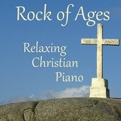 Rock Of Ages: Relaxing Christian Piano Songs
