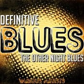 Definitive Blues: The Other Night Blues Songs