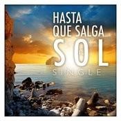 Hasta Que Salga El Sol - Single Songs