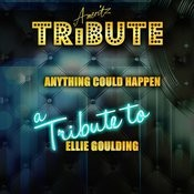 Anything Could Happen (A Tribute To Ellie Goulding) Songs