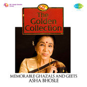 The Golden Collection - Memorable Ghazals And Geets - Asha Bhosle Songs
