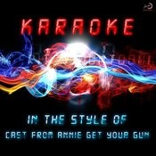 Karaoke (In The Style Of Cast Of Annie Get Your Gun) Songs