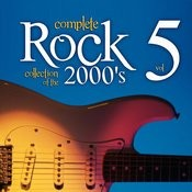 Complete Rock Collection Of The 2000's, Vol. 5 Songs