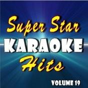Super Star Karaoke Hits, Vol. 19 Songs