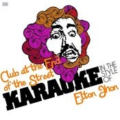 Club At The End Of The Street (In The Style Of Elton Jhon) [Karaoke Version] Song