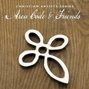 Christian Artists Series: Area Code & Friends Songs