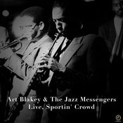 Art Blakey & The Jazz Messengers - Live, Sportin' Crowd Songs