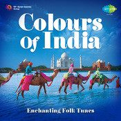Colours Of India - Enchanting Folk Tunes  Songs