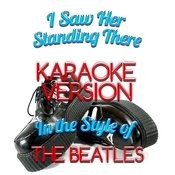 I Saw Her Standing There (In The Style Of The Beatles) [Karaoke Version] - Single Songs