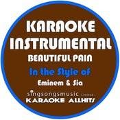 Beautiful Pain (In The Style Of Eminem & Sia) [Karaoke Instrumental Version] Song