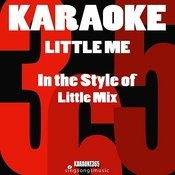 Little Me (In The Style Of Little Mix) [Karaoke Version] - Single Songs