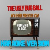 The Ugly Bug Ball (In The Style Of Summer Magic) [Karaoke Version] - Single Songs