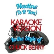 Nadine (Is It You) [In The Style Of Chuck Berry] [Karaoke Version] - Single Songs