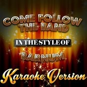Come Follow The Band (In The Style Of Barnum) [Karaoke Version] - Single Songs