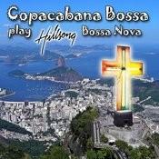 Copacabana Bossa Play Hillsong Bossa Nova Songs