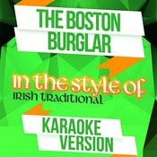 The Boston Burglar (In The Style Of Irish Traditional) [Karaoke Version] Song