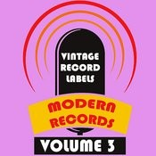 Vintage Record Labels: Modern Records, Vol. 3 Songs
