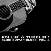 Rollin' & Tumblin' Slide Guitar Blues, Vol. 4 Songs