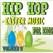 Hip Hop Easter Music: For Kids, Vol. 5 Songs