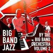 Big Band Jazz, Vol. 2 (25 Greatest Big Band Hits) Songs