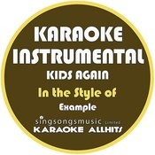 Kids Again (In The Style Of Example) [Karaoke Instrumental Version] - Single Songs