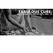 Fabulous Cure: Hits From The 40's & 50's, Vol. 15 Songs