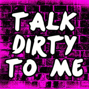 Talk Dirty to Me Songs