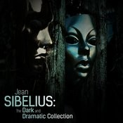 Jean Sibelius: The Dark And Dramatic Collection Songs