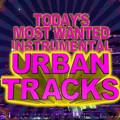 Today's Most Wanted Instrumental Urban Tracks Songs