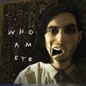 Who Am Eye Songs