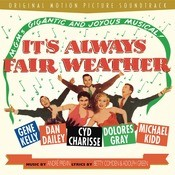 It's Always Fair Weather (Orginal M-G-M Soundtrack) Songs