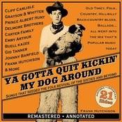 Ya Gotta Quit Kickin' My Dog Around Songs