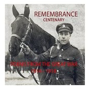 Remembrance Centenary: Poems From The Great War 1914-1918 Songs